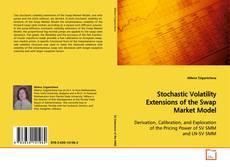 Stochastic Volatility Extensions of the Swap Market Model kitap kapağı