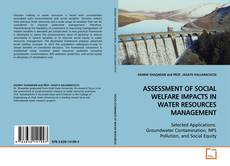 Bookcover of ASSESSMENT OF SOCIAL WELFARE IMPACTS IN WATER RESOURCES MANAGEMENT