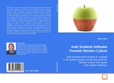 Couverture de Arab Students Attitudes Towards Western Culture