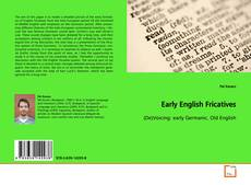 Bookcover of Early English Fricatives