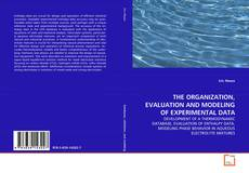 Copertina di THE ORGANIZATION, EVALUATION AND MODELING OF EXPERIMENTAL DATA