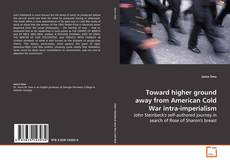 Capa do livro de Toward higher ground away from American Cold War intra-imperialism