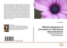 Bookcover of Affective Responses of Counselors to Child Sexual Abuse Disclosure