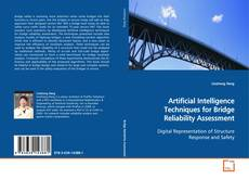 Bookcover of Artificial Intelligence Techniques for Bridge Reliability Assessment