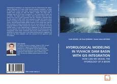 Bookcover of HYDROLOGICAL MODELING IN YUVACIK DAM BASIN WITH GIS INTEGRATION