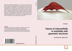 Capa do livro de Classes of submanifolds in manifolds with geometric structures