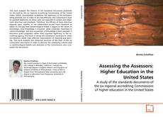 Bookcover of Assessing the Assessors: Higher Education in the United States