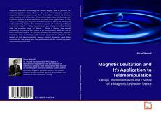 Bookcover of Magnetic Levitation and It's Application to Telemanipulation