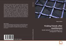 Bookcover of Finding friends after resettlement