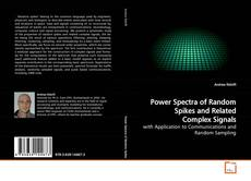 Copertina di Power Spectra of Random Spikes and Related Complex Signals