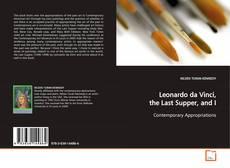 Bookcover of Leonardo da Vinci, the Last Supper, and I