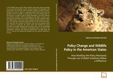 Capa do livro de Policy Change and Wildlife Policy in the American States