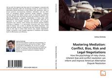 Bookcover of Mastering Mediation: Conflict, Bias, Risk and Legal Negotiations