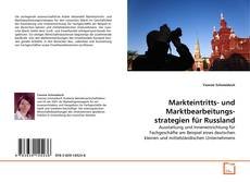 Markteintritts- und Marktbearbeitungsstrategien für Russland kitap kapağı