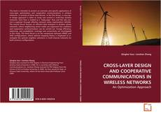Couverture de CROSS-LAYER DESIGN AND COOPERATIVE COMMUNICATIONS IN WIRELESS NETWORKS