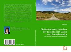 Die Beziehungen zwischen der Europäischen Union und Zentralamerika kitap kapağı