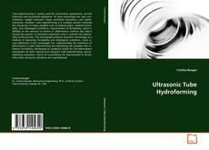 Borítókép a  Ultrasonic Tube Hydroforming - hoz