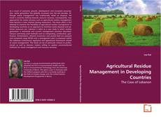 Bookcover of Agricultural Residue Management in Developing Countries