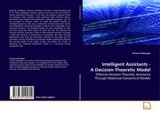 Bookcover of Intelligent Assistants - A Decision-Theoretic Model