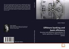 Обложка Offshore banking and bank efficiency
