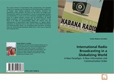 Bookcover of International Radio Broadcasting in a Globalizing World