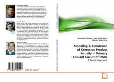 Copertina di Modeling and Simulation of Corrosion Product Activity in Primary Coolant Circuit of PWRs