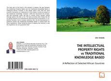 Bookcover of THE INTELLECTUAL PROPERTY RIGHTS vs TRADITIONAL KNOWLEDGE BASED