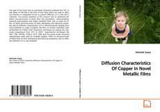 Diffusion Characteristics Of Copper In Novel Metallic Films kitap kapağı
