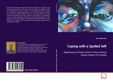 Bookcover of Coping with a Spoiled Self