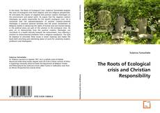 Buchcover von The Roots of Ecological crisis and Christian Responsibility