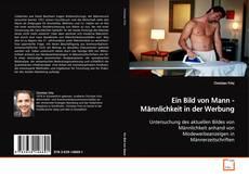 Обложка Ein Bild von Mann - Männlichkeit in der Werbung