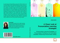 Bookcover of A Closer Look at Pronunciation Learning Strategies