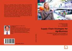 Bookcover of Supply Chain Strategies for AgriBusiness