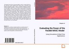 Copertina di Evaluating the Power of the Parallel MASC Model