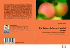 Bookcover of The Adams Influence Model (AIM)