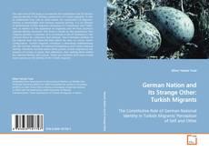 German Nation and Its Strange Other: Turkish Migrants kitap kapağı