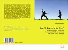 "Bookcover of ""But Sir Dance is for Girls"""