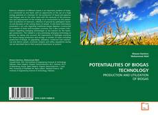 Copertina di POTENTIALITIES OF BIOGAS TECHNOLOGY