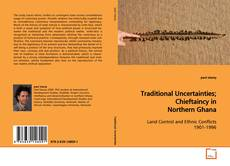 Bookcover of Traditional Uncertainties; Chieftaincy in Northern Ghana
