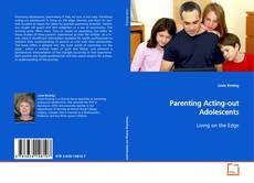 Bookcover of Parenting Acting-out Adolescents