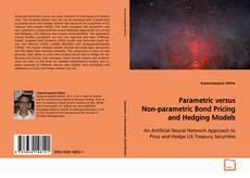 Copertina di Parametric versus Non-parametric Bond Pricing and Hedging Models