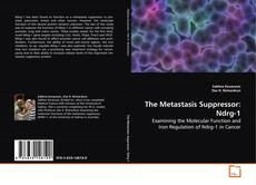 Bookcover of The Metastasis Suppressor: Ndrg-1