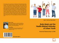 Copertina di Body Ideals and the Health-Related Attitudes of Urban Youth