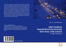 GRID-ENABLED TRANSPORTATION ROUTING WITH REAL-TIME EVENTS的封面