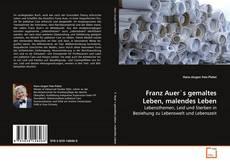 Portada del libro de Franz Auer`s gemaltes Leben, malendes Leben