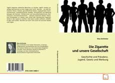 Bookcover of Die Zigarette und unsere Gesellschaft