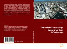 Bookcover of Visualization and Design Systems for Road Infrastructure