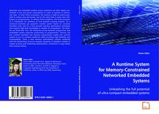 Bookcover of A Runtime System for Memory-Constrained Networked Embedded Systems
