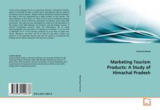Portada del libro de Marketing Tourism Products: A Study of Himachal Pradesh