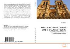 Bookcover of What is a Cultural Tourist? Who is a Cultural Tourist?
